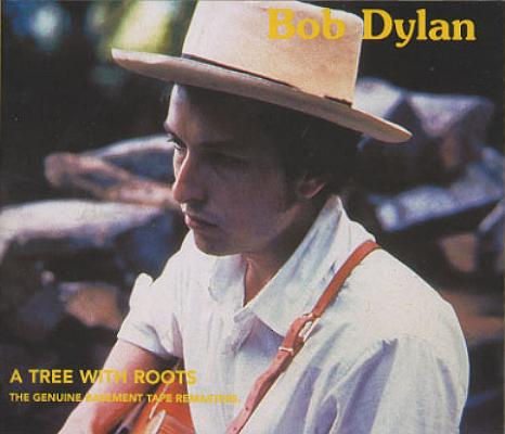 Bob Dylan A Tree with Roots (The Genuine Basement Tape Remasters), 2001