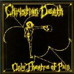Christian Death Only Theatre Of Pain, 1982