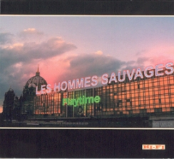 Les homme sauvages Playtime, 2005
