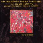 The Bulgarian Voices' Angelite & Huun-Huur-Tu Fly' Fly My Sadness, 1996