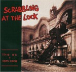 Tom Cora & the Ex Scrabbling at the Lock, 1991